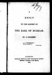 Cover of: A reply to the report of the Earl of Durham