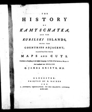 Cover of: The history of Kamtschatka and the Kurilski Islands, with the countries adjacent | Stepan Krasheninnikov