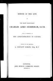 Cover of: Memoir of the life of the Right Honourable Charles Lord Sydenham, G.C. B. | George Poulett Scrope