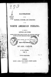 Cover of: Illustrations of the manners, customs, and condition of the North American Indians