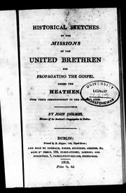 Cover of: Historical sketches of the missions of the United Brethren for propagating the gospel among the heathen