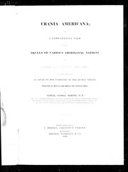Cover of: Crania americana, or, A comparative view of the skulls of various aboriginal nations of North and South America