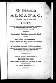 Cover of: The Newfoundland almanac, for the year of Our Lord 1867, (being the latter part of the thirtieth and the beginning of the thirty-first year of the reign of Her Majesty Queen Victoria)