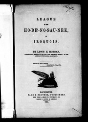 Cover of: League of the Ho-dé-no-sau-nee, or, Iroquois