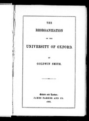 Cover of: The reorganization of the University of Oxford