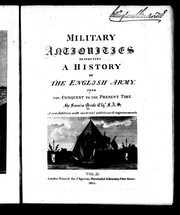 Cover of: Military antiquities respecting a history of the English army, from the conquest to the present time