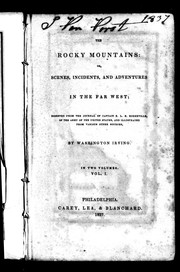 Cover of: The Rocky Mountains, or, Scenes, incidents and adventures in the Far West: digested from the journal of Captain B.L.E. Bonneville of the Army of the United States, and illustrated from various other sources