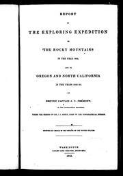 Cover of: Report of the exploring expedition to the Rocky Mountains in the year 1842, and to Oregon and North California in the years 1843-