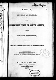 Cover of: Memoir, historical and political, of the Northwest coast of North America, and the adjacent territories