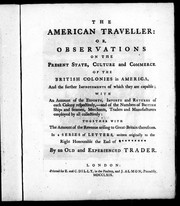 Cover of: The American traveller, or, Observations on the present state, culture and commerce of the British colonies in America, and the further improvements of which they are capable | Alexander Cluny