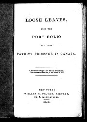 Cover of: Loose leaves from the port folio of a late patriot prisoner in Canada | Thomas Jefferson Sutherland