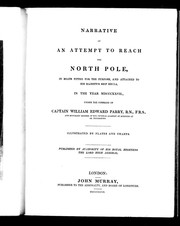 Cover of: Narrative of an attempt to reach the North Pole: in boats fitted for the purpose, and attached to His Majesty's ship Hecla, in the year MDCCCXXVII, under the command of Captain William Edward Parry, R.N., F.R.S
