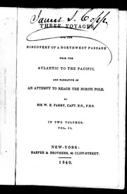 Cover of: Three voyages for the discovery of a Northwest passage from the Atlantic to the Pacific, and narrative of an attempt to reach the North Pole