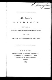 Cover of: Mr. Reeves's evidence before a committee of the House of Commons on the trade of Newfoundland