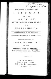 Cover of: Philosophical and political history of the British settlements and trade in North America