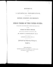 Cover of: Historical and statistical information, respecting the history, condition and prospects of the Indian tribes of the United States