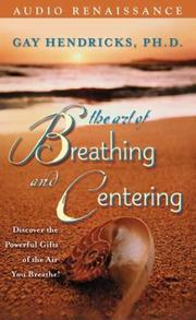 Cover of: The Art of Breathing and Centering: Discover the Powerful Gifts of the Air You Breathe!