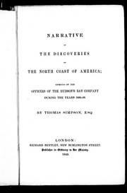 Cover of: Narrative of the discoveries of the north coast of America | T. Simpson