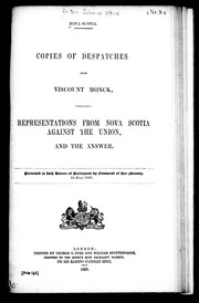 Cover of: Copies of despatches from Viscount Monck, forwarding representations from Nova Scotia against the union, and the answer | Monck, Charles Stanley Viscount