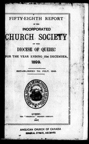Fifty-eighth report of the Incorporated Church Society of the Diocese of Quebec, for the year ending 31st December, 1899