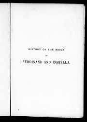 Cover of: History of the reign of Ferdinand and Isabella | William Hickling Prescott