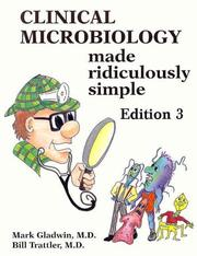 Cover of: Clinical Microbiology Made Ridiculously Simple, Edition 3 | Mark Gladwin