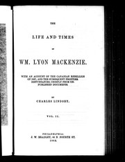 Cover of: The life and times of Wm. Lyon Mackenzie