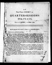 Cover of: At the first court of quarter-sessions of the peace, held at Quebec, in October 1764 |