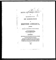 Cover of: Hints and observations on the disadvantages of emigration to British America | Emigrant