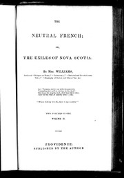 Cover of: The neutral French, or, The exiles of Nova Scotia | Williams Mrs