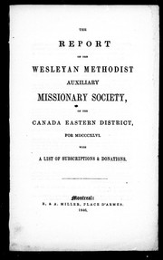 Cover of: The report of the Wesleyan Methodist Auxiliary Missionary Society of the Canada Eastern District for the year MDCCCXLVI | Wesleyan Methodist Church in Canada. Missionary Society. Canada Eastern Auxiliary