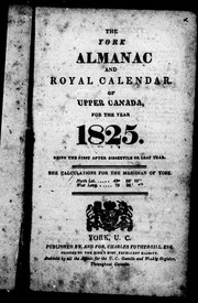 Cover of: The York almanac and royal calendar of Upper Canada for the year 1825 |