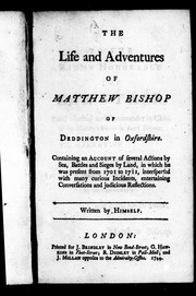 Cover of: The life and adventures of Matthew Bishop of Deddington in Oxfordshire