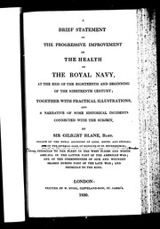 Cover of: A brief statement of the progressive improvement of health of the Royal Navy at the end of the eighteenth and beginning  of the nineteenth century | Gilbert Blane