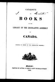 Cover of: Catalogue of books in the Library of the Legislative Assembly of Canada | Canada. Legislature. Legislative Assembly. Library