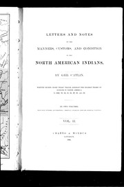 Cover of: Letters and notes on the manners, customs, and condition of the North American Indians