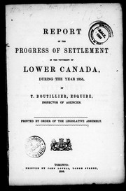Cover of: Report of the progress of settlement in the townships of Lower Canada during the year 1855 | T. Boutillier