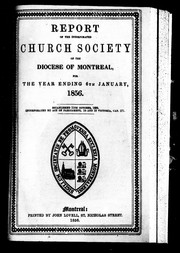 Cover of: Report of the incorporated Church Society of the Diocese of Montreal, for the year ending 6th January, 1856 | United Church of England and Ireland. Diocese of Montreal. Church Society