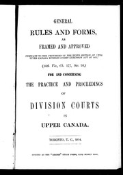 Cover of: General rules and forms, as framed and approved, pursuant to the provisions of the tenth section of The Upper Canada Division Courts Extension Act of 1853 (16th Vic., Ch. 177, Sec. 10) | Canada