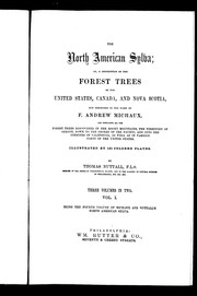 Cover of: The North American sylva, or, A description of the forest trees of the United States, Canada, and Nova Scotia, not described in the work of F. Andrew Michaux