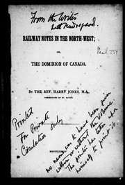 Cover of: Railway notes in the North-West, or, The Dominion of Canada
