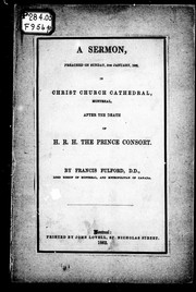 Cover of: A sermon, preached on Sunday, 5th January, 1862, in Christ Church Cathedral, Montreal, after the death of H.R.H. the Prince Consort