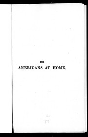 Cover of: The Americans at home, or, Byeways, backwoods, and prairies