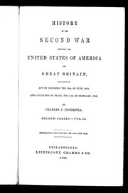 Cover of: History of the second war between the United States of America, and Great Britain | Charles Jared Ingersoll