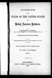 Cover of: Adventures in the wilds of the United States and British American provinces | Lanman, Charles