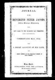 Cover of: Journal of the Reverend Peter Jacobs, Indian Wesleyan missionary, from Rice Lake to the Hudson's Bay territory, and returning