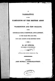 Cover of: A narrative of the campaigns of the British army at Washington and New Orleans under Generals Ross, Pakenham, and Lambert, in the years 1814 and 1815