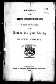 Cover of: Report of the committee appointed by the city council to inquire into the affairs of the London and Port Stanley Railway Company | London (Ont.)