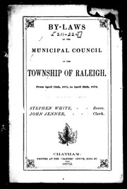 Cover of: By-laws of the Municipal Council of the Township of Raleigh, from April 25th, 1871, to April 25th, 1872 | Raleigh (Ont. : Township)