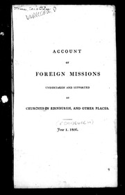 Cover of: Account of foreign missions undertaken and supported by churches in Edinburgh, and other places |